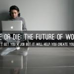 Code or Die: The Future Of Work?