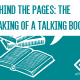 Behind The Pages: The Making Of A Talking Book (Café in Berlin EPUB3)