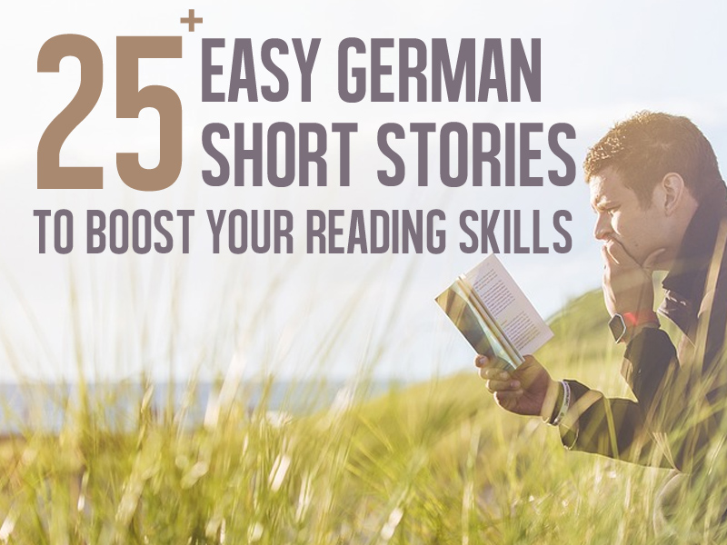 25 Easy German Short Stories To Boost Your Reading Skills